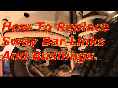 How To Replace The Sway Bar Links Sway Bar Bushings