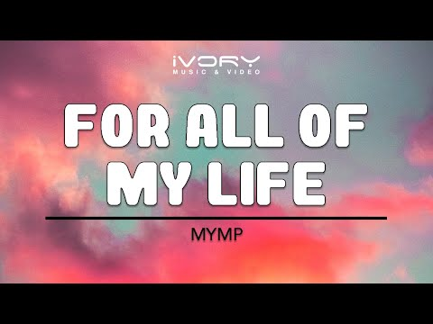 MYMP | For All Of My Life | Official Lyric Video
