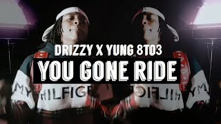 Drizzzy - You Gon Ride (Feat. Yung 8To3) | WSC Exclusive - Official Music Video