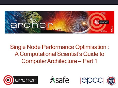 Single Node Performance Optimisation A Computational Scientists guide to Computer Architecture: 1