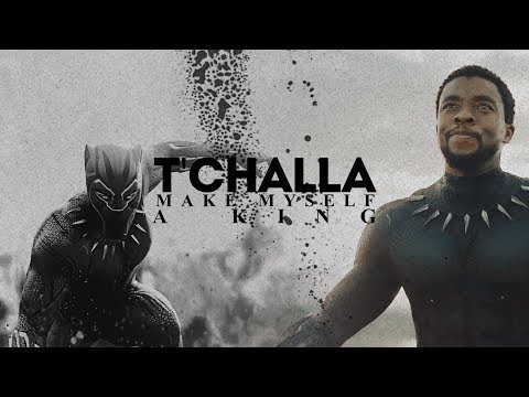 T'Challa | Make Myself a King [possible spoilers]