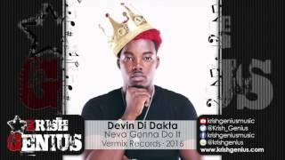 Devin Di Dakta - Neva Gonna Do It [Infiltrate Riddim] February 2016