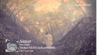Aimer 『「broKen NIGHT/holLow wORlD」DIGEST』