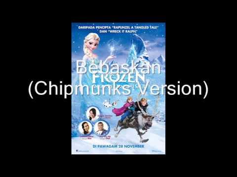 Frozen - Bebaskan (Chipmunks Version)