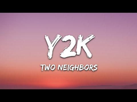 Two Neighbors - Y2k 7clouds Release