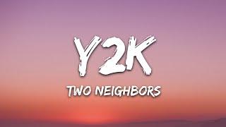 Download Two Neighbors - Y2K (Lyrics) [7clouds Release]