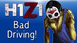 H1Z1 - Co-op Moments Ep. 13 (Bad Driving, Angry Zombies, Base Raid!)