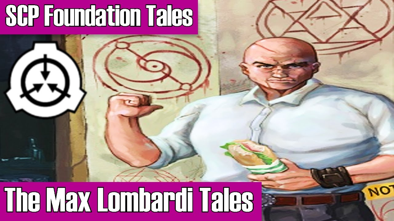 SCP Foundation Tales: The Max Lombardi Tales