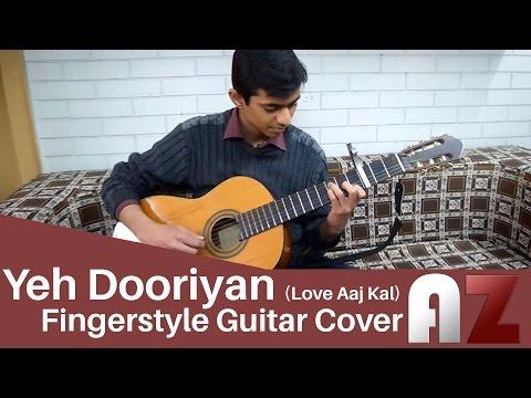 Yeh Dooriyan (Love Aaj Kal) - Fingerstyle Cover -  Zeeshan Iqbal