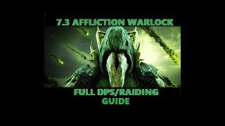 7.3 Affliction Warlock Full DPS guide World of Warcraft Legion