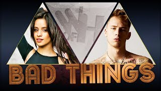 Machine Gun Kelly Camila Cabello Bad Things INSTRUMENTAL