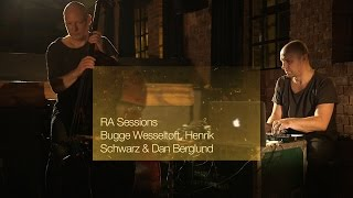 RA Sessions: Bugge Wesseltoft, Henrik Schwarz & Dan Berglund - Movement 11 / Mozart Balls