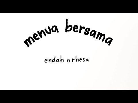 Endah N Rhesa - Menua Bersama (Official Lyric Video)