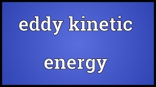 Eddy kinetic energy Meaning