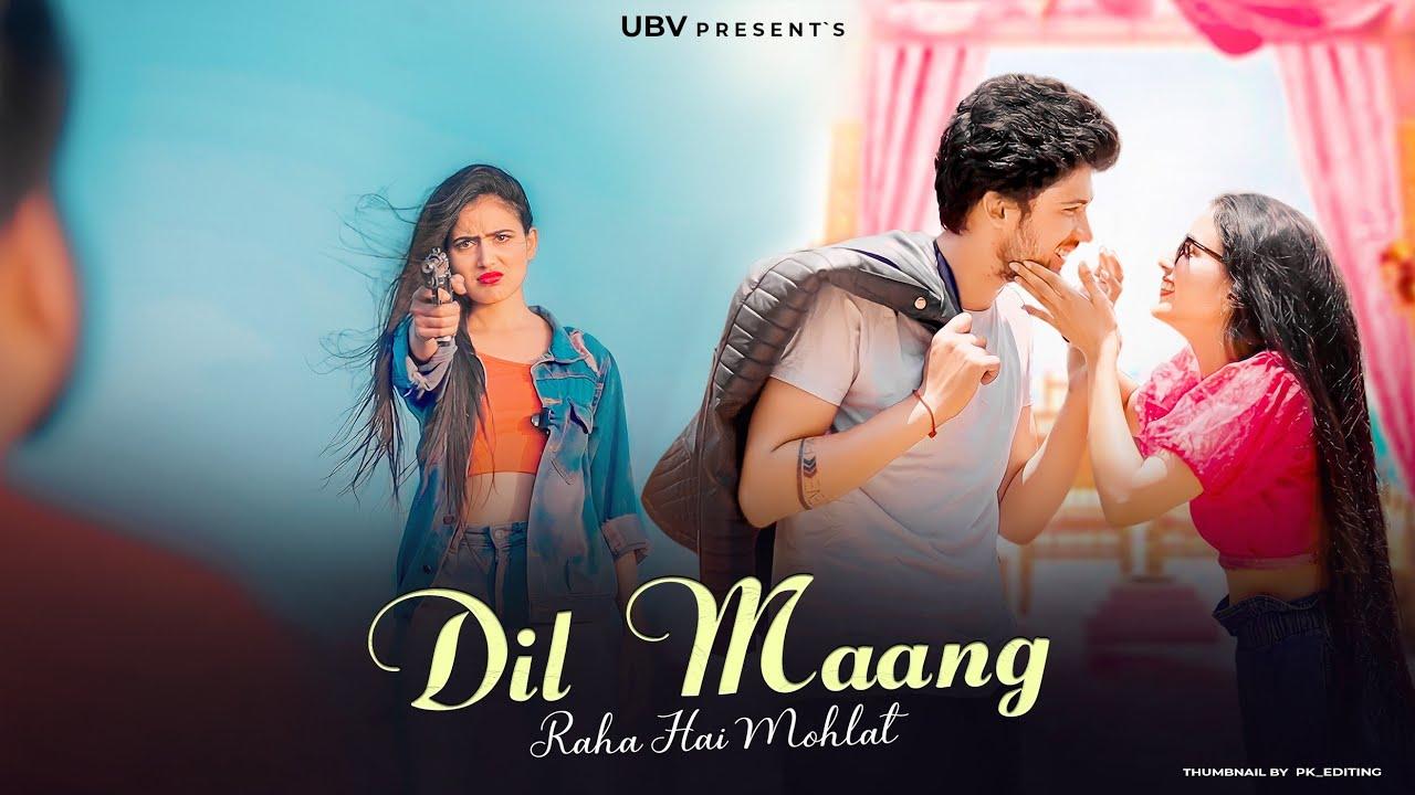 Dil Mang Raha Hai Mohlat | Heart Touching Love Story | Latest Hindi Love Song | Unknown Boy Varun