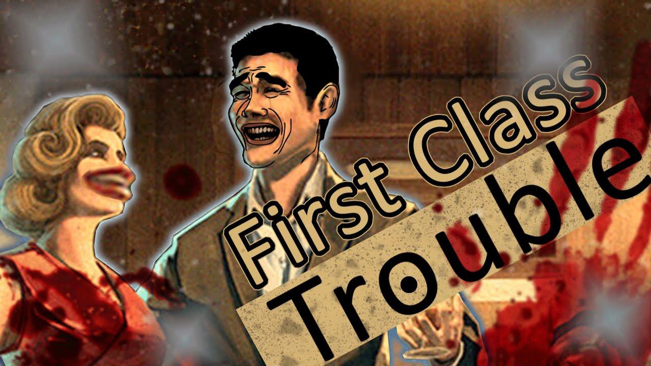 First Class Murder Machines! First Class Trouble!