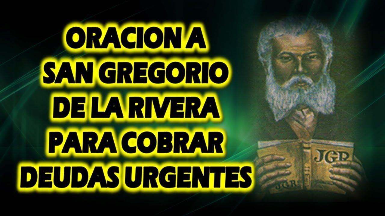 PODEROSA ORACION A SAN GREGORIO DE LA RIVERA PARA COBRAR DEUDAS URGENTES -  YouTube