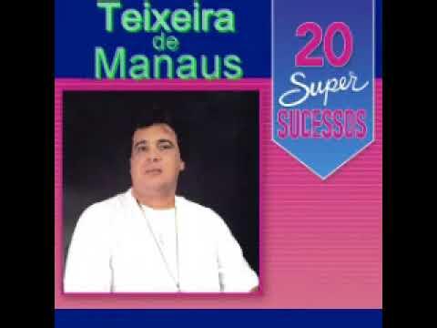 Teixeira de Manaus 20 super sucessos