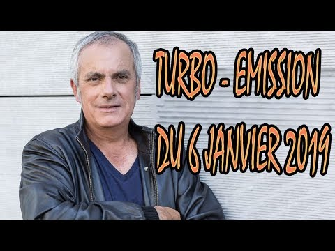 TURBO – EMISSION DU 6 JANVIER 2019
