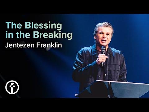 The Blessing Is In The Breaking | Pastor Jentezen Franklin