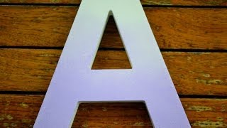 Diy - Easy Ombre Wooden Letter
