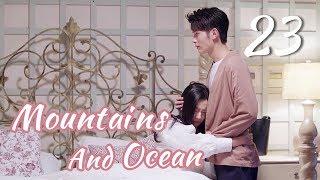[ENG SUB]Love You Like The Mountains and Ocean 23 HD(Huang Shengchi, Zhuang Dafei, Fan Zhixi)
