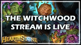 [Hearthstone] THE WITCHWOOD STREAM IS LIVE