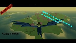 Herosteve Plays Roblox - Taming a dragon w/ jaron - [Ep.2] Toothless fly's a spaceship