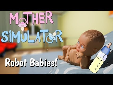 WHO'S YOUR MOMMY?! | A Bad Mom's Guide To Caring For A Robot Baby  | Mother Simulator