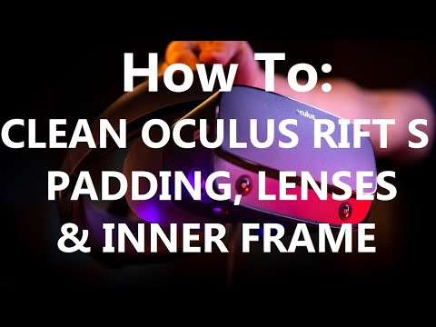 How To Clean RIFT S Padding, Lenses, and Frame. No More Headset Stinks!
