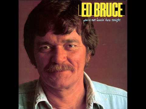 Ed Bruce - You're Not Leaving Here Tonight