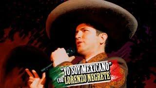 YO SOY MEXICANO - Lorenzo, nieto de Jorge Negrete
