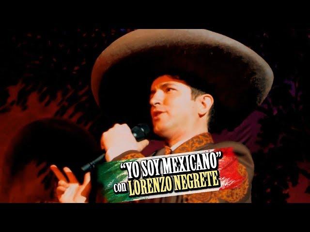 YO SOY MEXICANO - Lorenzo Negrete