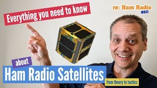 Ham Radio Satellites! Everything you need to know from theory to tactics!