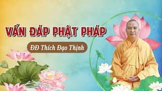 Đ.Đ Thích Đạo Thịnh - Giải đáp các câu hỏi và các thắc mắc của phật tử tại Chùa Văn Lai
