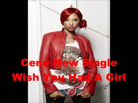 Cene wish you had a girl