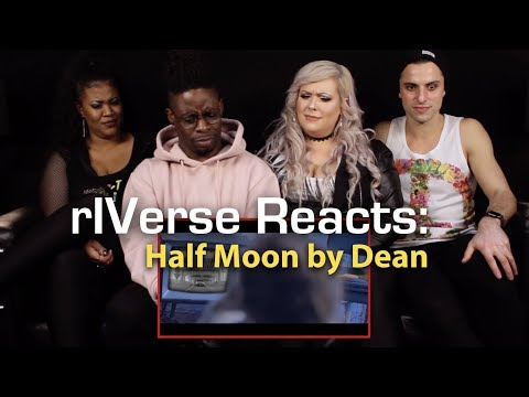 RIVerse Reacts: Half Moon By Dean - M/V Reaction