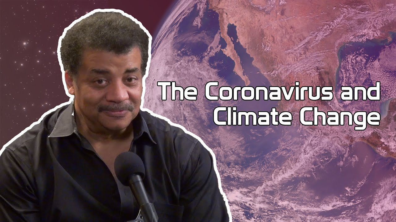 Download StarTalk Podcast: Coronavirus and Climate Change, with Neil deGrasse Tyson