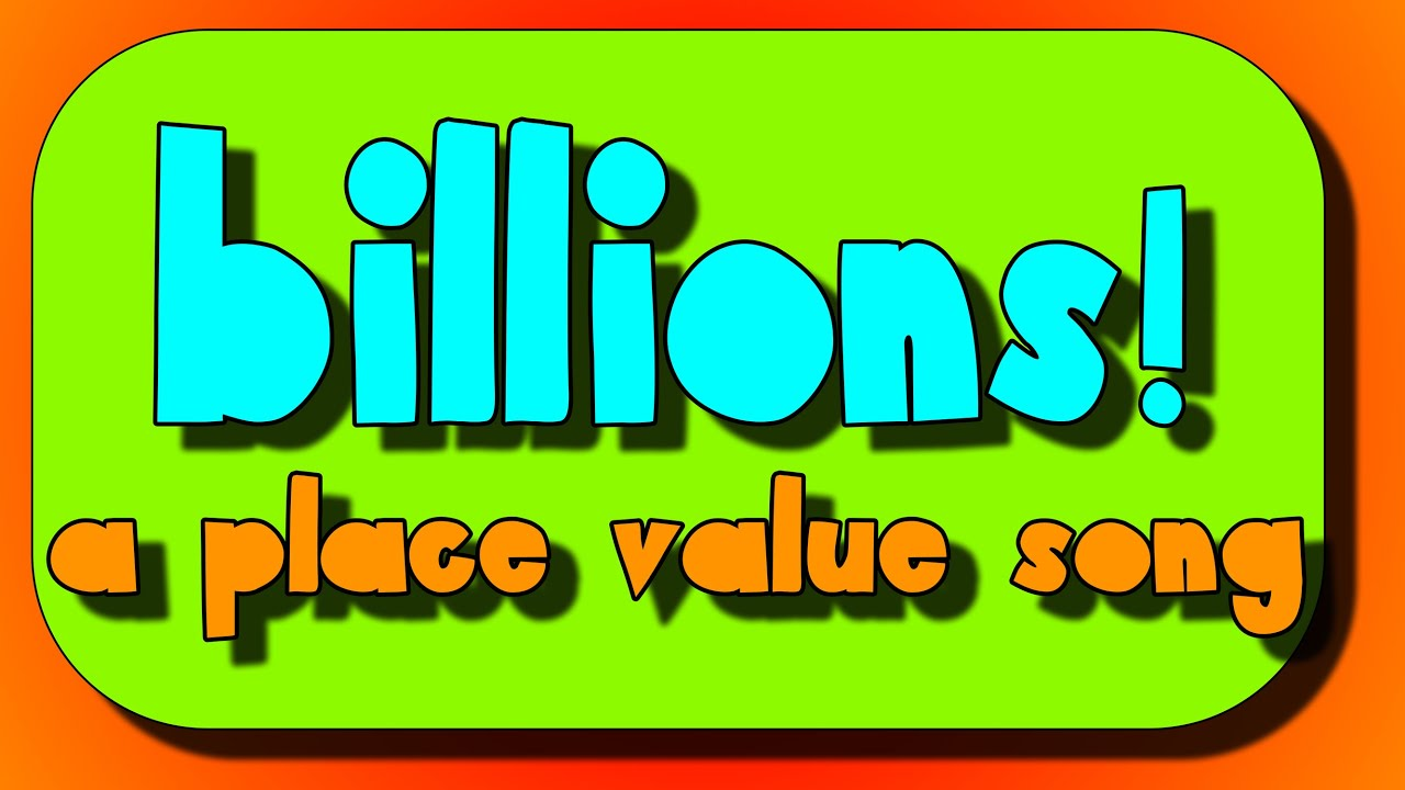 Place Value Song- Millions and Billions! - YouTube