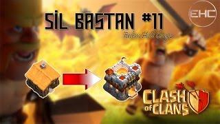 CLASH OF CLANS - SİL BAŞTAN #11 - FAİL DOLU BÖLÜM