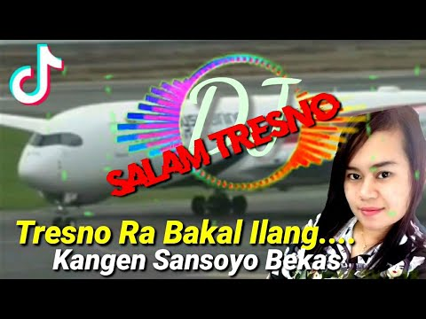 tresno-ra-bakal-ilang-kangen-sansoyo-bekas-  -🎧-dj-salam-tresno-terbaru