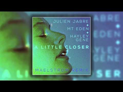 Julien Jabre & Mt. Eden Feat. Hayley Gene - A Little Closer (Maelstrom Remix) [Cover Art]