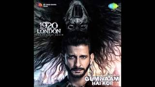 Gumnaam Hai Koi (1920 London) Full Audio - Jubin Nautiyal & Antara Mitra