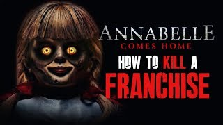 Annabelle Comes Home - How to KILL a FRANCHISE