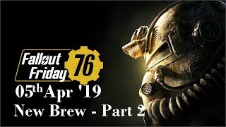 Fallout Friday : New Brew - Part 2