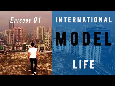 Model Lifestyle - Male Modeling 2018 (Episode 01- Model Life in China)