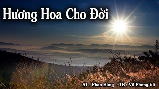 Hương Hoa Cho Đời - Vũ Phong Vũ