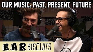 Has Touring Changed Us? | Ear Biscuits Ep. 169