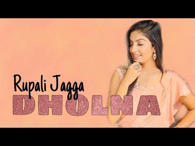 Dholna| Rupali Jagga| Bpraak |Jaani