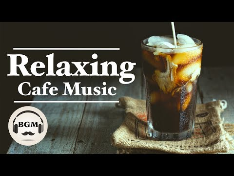 Download Youtube: RELAXING CAFE MUSIC - JAZZ & BOSSA NOVA MUSIC - MUSIC FOR WORK, STUDY